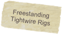 Freestanding Tightwire Rigs